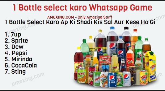 1 Bottle Select Karo Ap Ki Shadi Kis Sal Aur Kese Ho Gi 1. 7up 2. Sprite 3. Dew 4. Pepsi 5. Mirinda 6. CocaCola 7. Sting