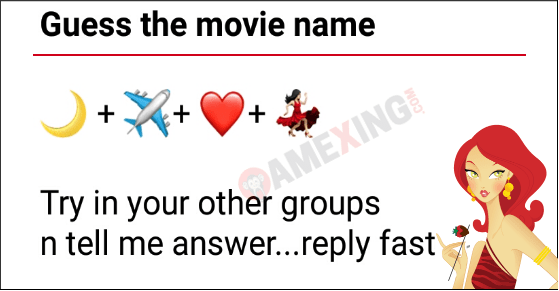 Guess the movie name 🌙 + ✈+ ❤+ 💃🏻 Try in your other groups n tell me answer...reply fast