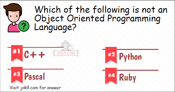 Which of the following is not an Object Oriented Programming Language?