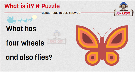 What has four wheels and also flies?
